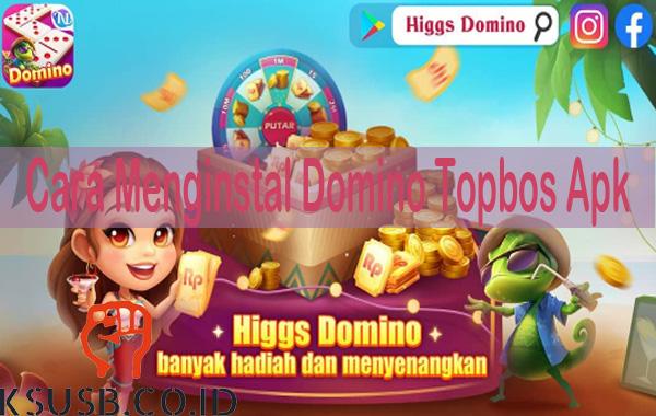Cara Menginstal Domino Topbos Apk